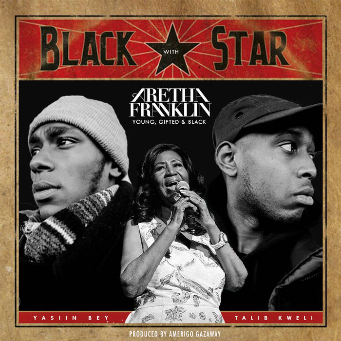Black Star & Aretha Franklin - Young, Gifted & Black