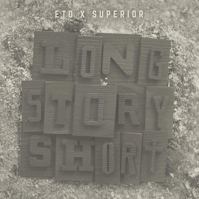 Eto und Superior: Long Story Short